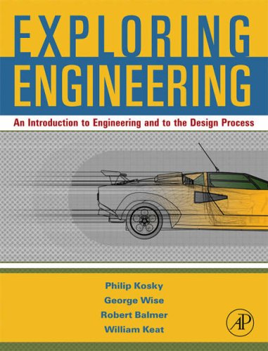 Exploring Engineering: An Introduction for Freshmen to Engineering and to the Design Process 9780123694058