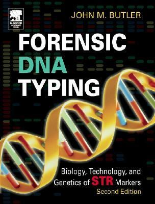 Forensic DNA Typing: Biology, Technology, and Genetics of Str Markers 9780121479527
