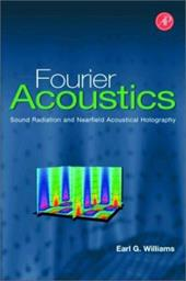 Fourier Acoustics: Sound Radiation and Nearfield Acoustical Holography 338046