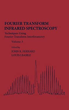 Fourier Transform Infrared Spectra: Techniques Using Fourier Transform Interferometry 9780122541032