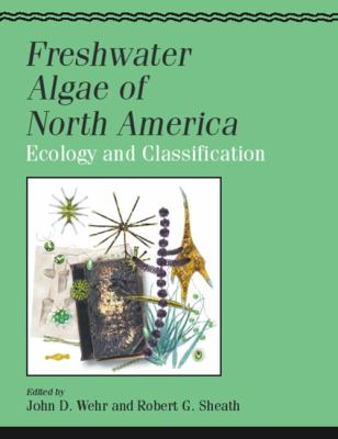 Freshwater Algae of North America: Ecology and Classification 9780127415505