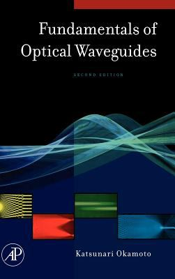 Fundamentals of Optical Waveguides 9780125250962