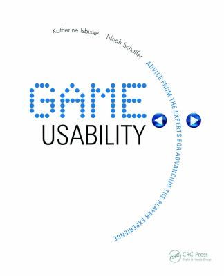 Game Usability: Advice from the Experts for Advancing the Player Experience 9780123744470