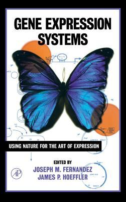 Gene Expression Systems: Using Nature for the Art of Expression 9780122538407