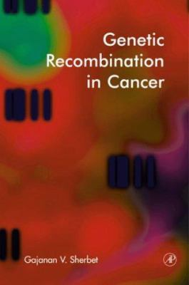 Genetic Recombination in Cancer 9780126398816