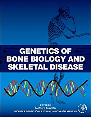 Genetics of Bone Biology and Skeletal Disease 9780123878298