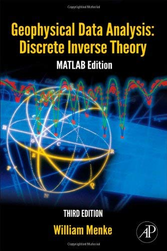 Geophysical Data Analysis: Discrete Inverse Theory: MATLAB Edition 9780123971609