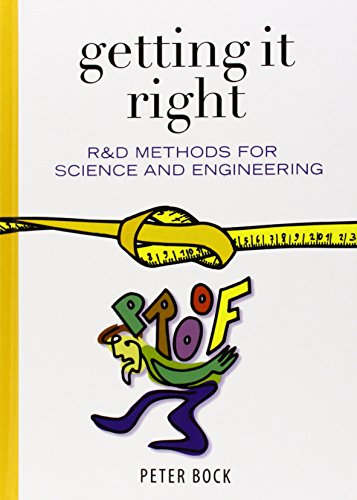 Getting It Right: R&d Methods for Science and Engineering 9780121088521