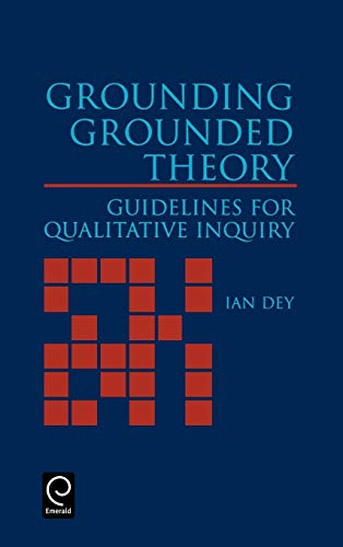 Grounding Grounded Theory: Guidelines for Qualitative Inquiry 9780122146404