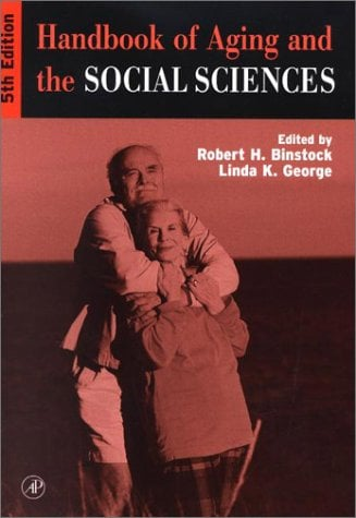 Handbook of Aging and the Social Sciences 9780120991945