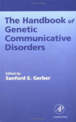 Handbook of Genetic Communicative Disorders 9780122806056