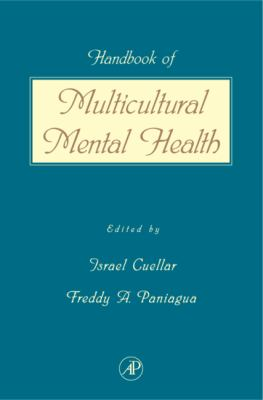 Handbook of Multicultural Mental Health: Assessment and Treatment of Diverse Populations 9780121993702