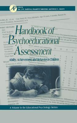 Handbook of Psychoeducational Assessment: A Practical Handbooka Volume in the Educational Psychology Series 9780120585700