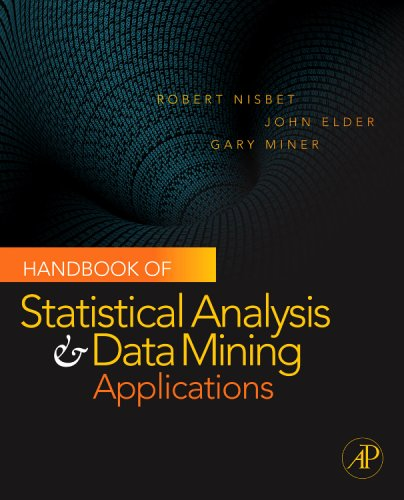 Handbook of Statistical Analysis and Data Mining Applications [With DVD] 9780123747655