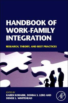 Handbook of Work-Family Integration: Research, Theory, and Best Practices 9780123725745