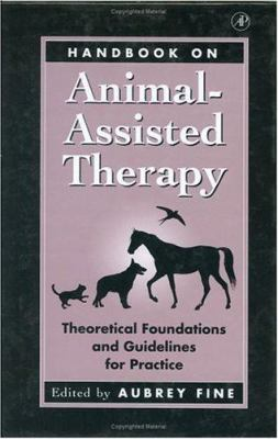 Handbook on Animal-Assisted Therapy: Theoretical Foundations and Guidelines for Practice 9780122564758
