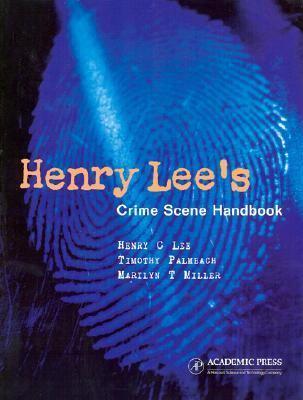 Henry Lee's Crime Scene Handbook 9780124408302
