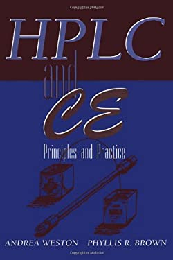 High Performance Liquid Chromatography & Capillary Electrophoresis: Principles and Practices 9780121366407
