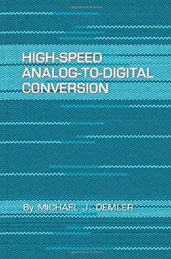 High-Speed Analog-To-Digital Conversion - Demler, Michael J.