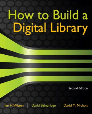 How to Build a Digital Library 9780123748577