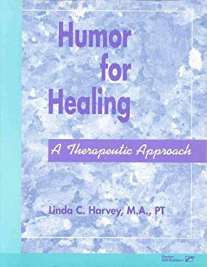 Humor for Healing: A Therapeutic Approach 9780127845982