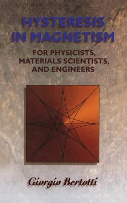 Hysteresis in Magnetism: For Physicists, Materials Scientists, and Engineers 9780120932702