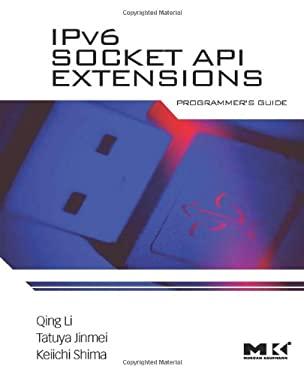 IPv6 Socket API Extensions: Programmer's Guide 9780123750761