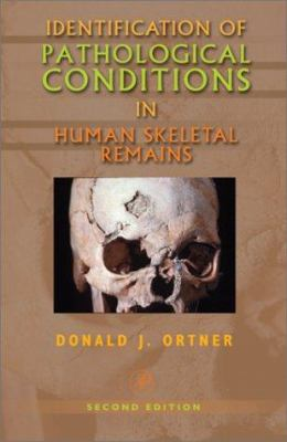 Identification of Pathological Conditions in Human Skeletal Remains 9780125286282