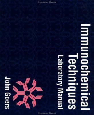 Immunochemical Techniques Laboratory Manual 9780122870484