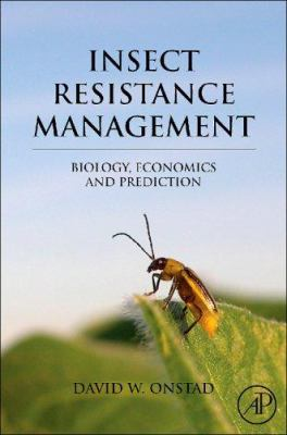 Insect Resistance Management: Biology, Economics and Prediction 9780123738585
