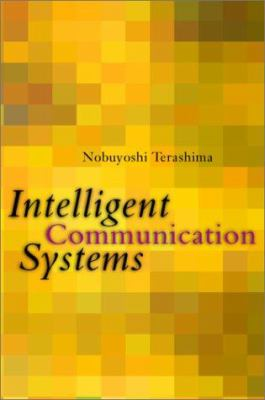 Intelligent Communication Systems: 9780126853513