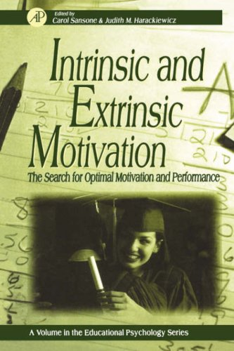 Intrinsic and Extrinsic Motivation: The Search for Optimal Motivation and Performance 9780126190700