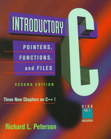 Introductory C: Pointers, Functions, and Files 9780125521420