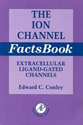Ion Channel Factsbook: Extracellular Ligand-Gated Channels 9780121844509