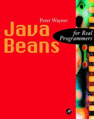 Java Beans for Real Programmers [With *] 9780127386706