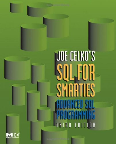 Joe Celko's SQL for Smarties: Advanced SQL Programming 9780123693792