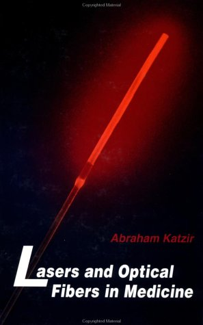 Lasers and Optical Fibers in Medicine 9780124019409