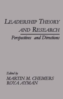 Leadership Theory and Research: Perspectives and Directions 9780121706098