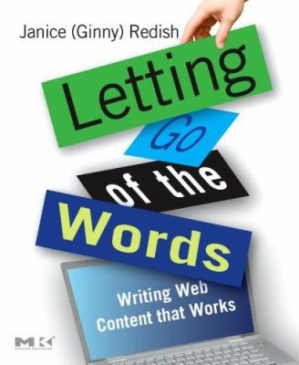 Letting Go of the Words: Writing Web Content That Works 9780123694867