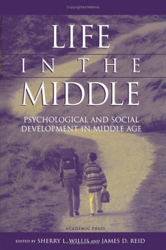 Life in the Middle: Psychological and Social Development in Middle Age 9780127572307