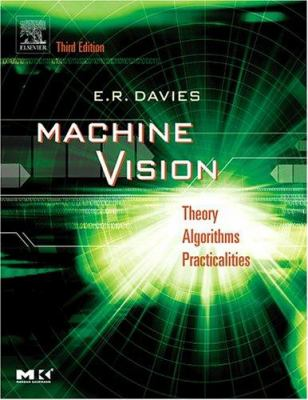 Machine Vision: Theory, Algorithms, Practicalities 9780122060939