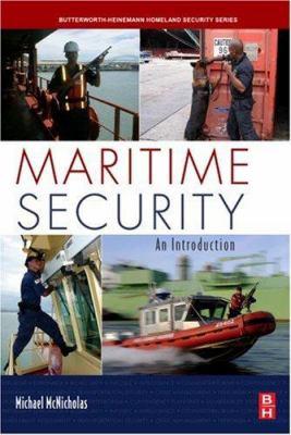 Maritime Security: An Introduction 9780123708595