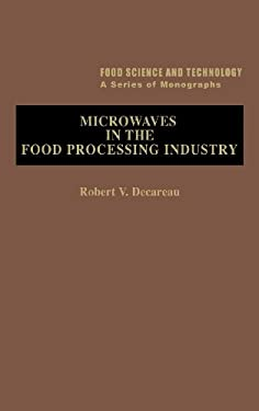 Microwaves in the Food Processing Industry 9780122084300