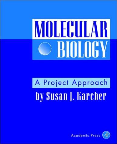 Molecular Biology: A Project Approach 9780123977205