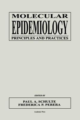 Molecular Epidemiology: Principles and Practices 9780126323467
