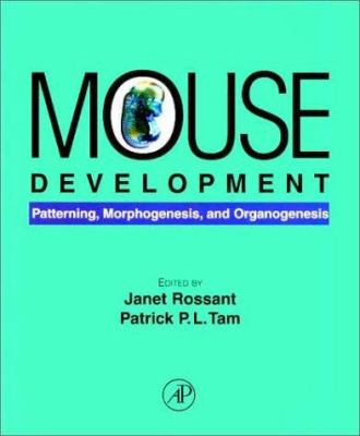 Mouse Development: Patterning, Morphogenesis, and Organogenesis 9780125979511