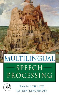 Multilingual Speech Processing 9780120885015