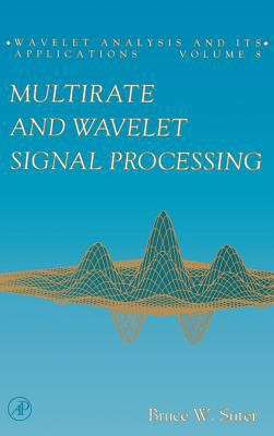 Multirate and Wavelet Signal Processing 9780126775600