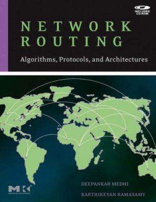 Network Routing: Algorithms, Protocols, and Architectures [With CDROM] 9780120885886