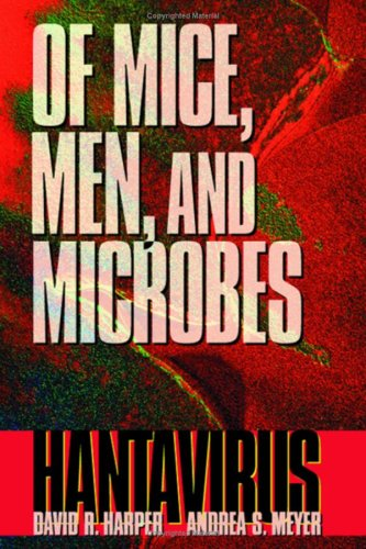 Of Mice, Men, and Microbes: Hantavirus 9780123264602